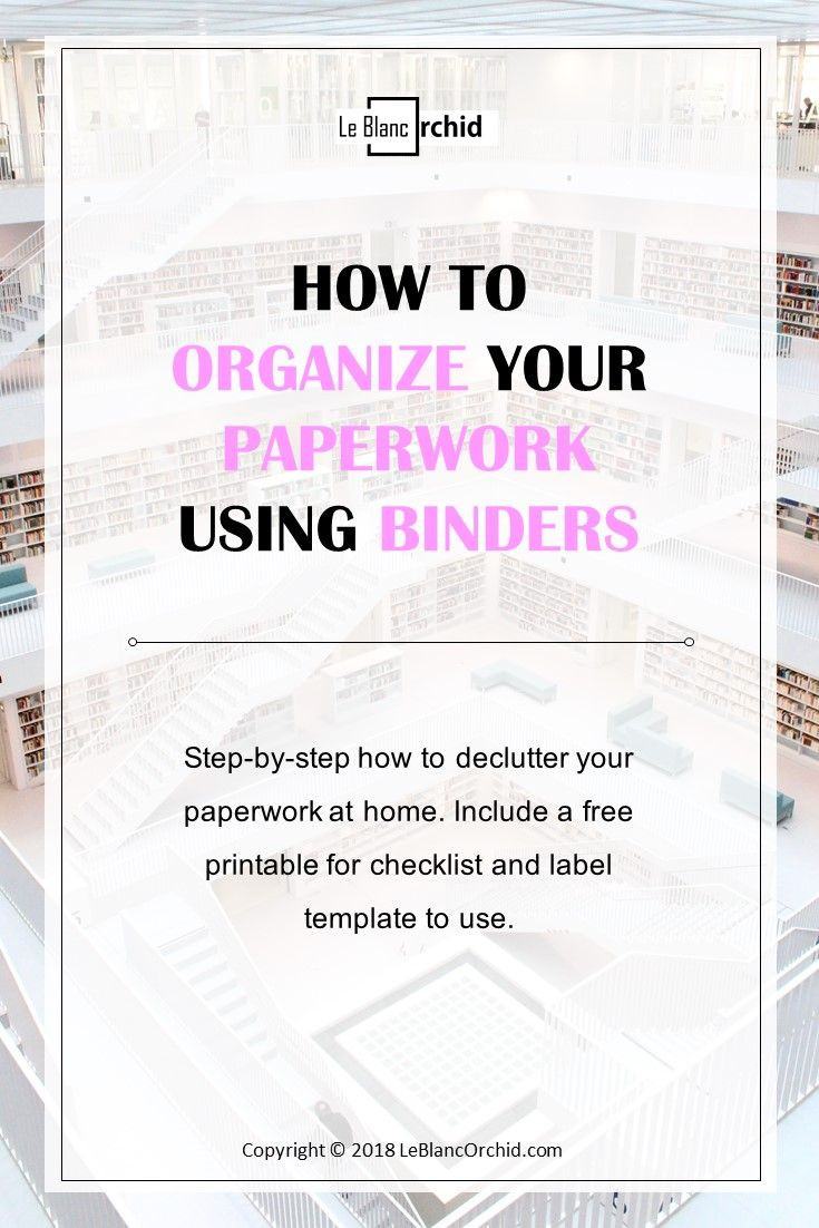 HOW TO ORGANIZE PAPERWORK USING BINDERS